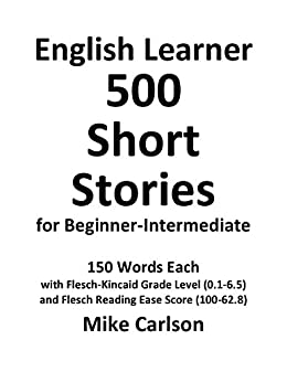 English Learner 500 Short Stories for Beginner-Intermediate (English Edition) por [Carlson, Mike]