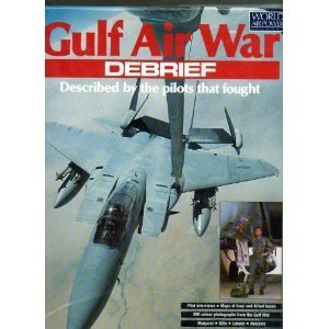 - Gulf Air War Debrief: Described by the Pilots that Fought