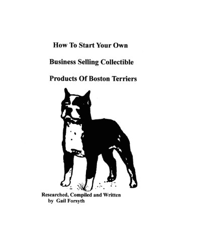 How To Start Your Own Business Selling Collectible Products Of Boston Terriers