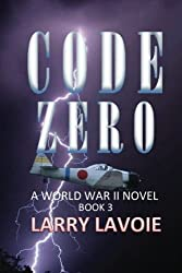 Code Zero: A World War II Novel (Code Series) (Volume 3)