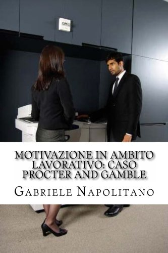 motivazione-in-ambito-lavorativo-caso-procter-and-gamble-point-of-view-italian-edition