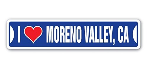 I LOVE MORENO VALLEY, CALIFORNIA Street Sign Ca City State Us Wall Road DÃcor Gift - 22'' Long Sticker Graphic - Auto, Wall, Laptop, Cell - Moreno Ca Us Valley