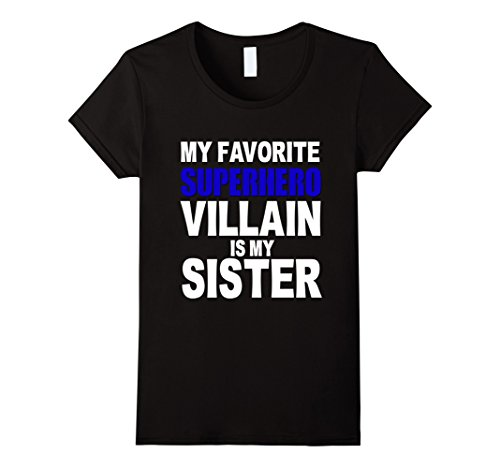 [Women's My Favorite Superhero Villain Is My Sister Shirt Funny Kids Small Black] (Female Superheroes And Villains)