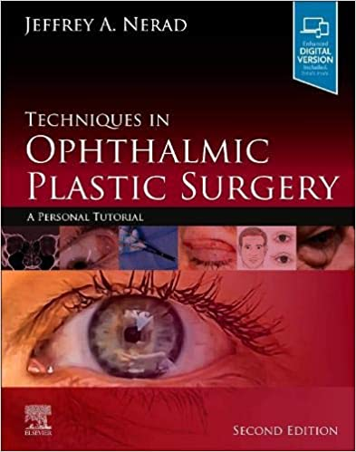 Techniques in Ophthalmic Plastic Surgery: A Personal Tutorial, 2nd Edition - Original PDF