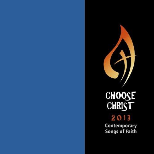 Choose Christ 2013