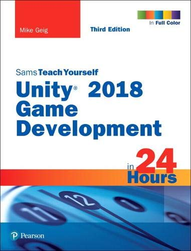 Pdf Computers Unity 2018 Game Development in 24 Hours, Sams Teach Yourself (3rd Edition)