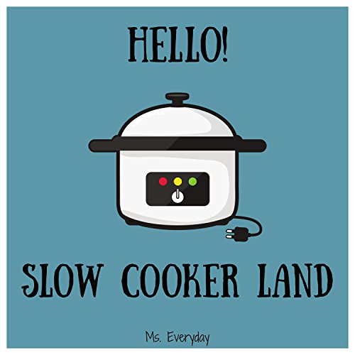 Hello! Slow Cooker Meal Land: Discover 500 Simple Slow Cooker Recipes Today! (Slow Cooker Cookbook for Men, Vegetarian Slow Cooker Recipes, New Slow Cooker Cookbook, Slow Cooker Recipe Book) by Ms. Everyday