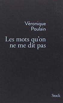 Les mots qu'on ne me dit pas par Poulain