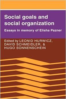 social goals and social organization essays in memory of elisha social goals and social organization essays in memory of elisha pazner