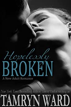 Young Adult Romance - Hopelessly Broken: A Novel by [Ward, Tamryn, Taylor, Tawny]