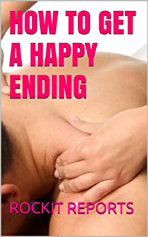 How to Get a Happy Ending by [Reports, Rockit]