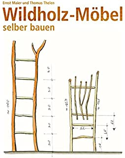 Wildholz Möbel Selber Bauen