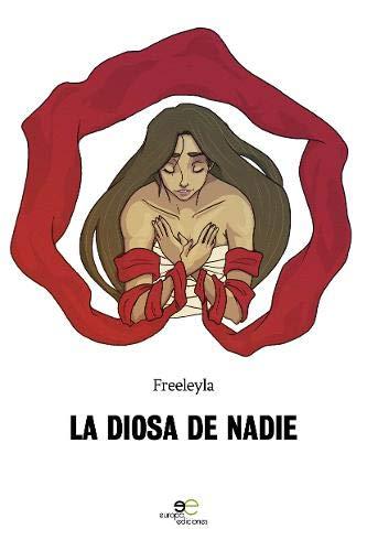 LA DIOSA DE NADIE (Edificar Universos): Amazon.es: Freeleyla: Libros