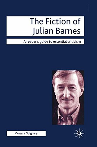 The Fiction of Julian Barnes (Readers' Guides to Essential Criticism) ebook