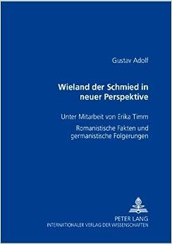 Wieland Der Schmied in Neuer Perspektive: Romanistische Fakten Und Germanistische Folgerungen