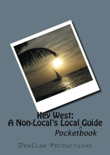Key West: A Non-Local's Local Pocketbook Guide