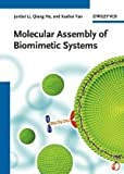 Molecular Assembly of Biomimetic Systems, Qiang He and Xuehai Yan, 3527325425