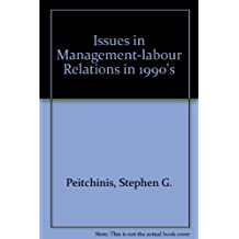 Issues in Management-labour Relations in 1990's