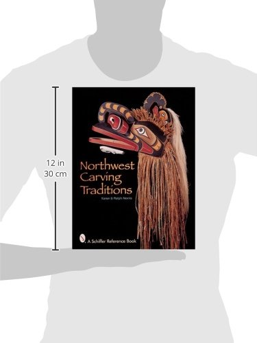 Northwest Carving Traditions (Schiffer Reference Book)