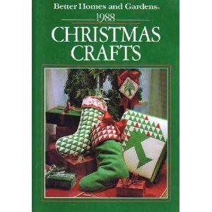 Better Homes and Gardens 1988 Christmas Crafts (Homes Gardens Crafts Christmas Better)