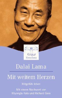 Mit weitem Herzen: Mitgefühl leben Taschenbuch – 1. Mai 2005 Dalai Lama Knaur TB 3426872471 Esoterik