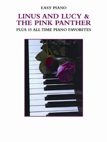 Linus and Lucy & The Pink Panther Plus 15 All Time Piano Favorites - Easy (Linus And Lucy Piano Music)