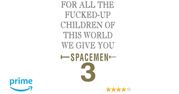 Spacemen 3 For All The Fucked Up Children Of This World We Give