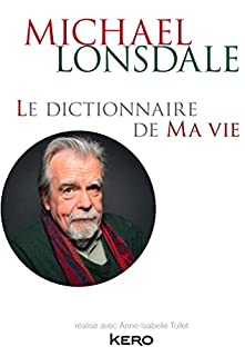 Le dictionnaire de ma vie, Lonsdale, Michaël