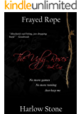 Frayed Rope (The Ugly Roses Book 1)