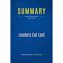Summary: Leaders Eat Last: Review and Analysis of Sinek's Book