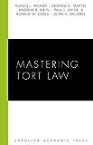Mastering Tort Law (Carolina Academic Press Mastering)