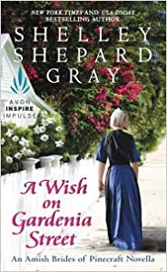 An Amish Brides of Pinecraft Novella A Wish on Gardenia Street- Common