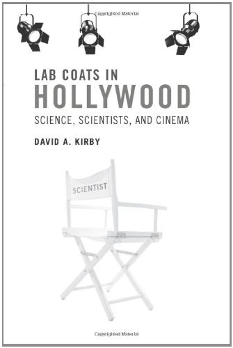 Lab Coats in Hollywood: Science, Scientists, and Cinema (The MIT Press)