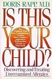 Is This Your Child?, Doris J. Rapp, 0688086233