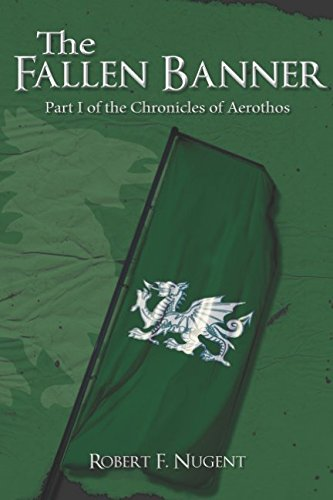 The Fallen Banner: Part I of the Chronicles of Aerothos
