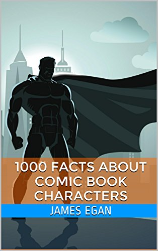 1000 Facts about Comic Book (Facts About Deadpool)