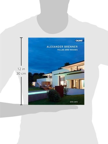 Villas And Houses 2010 - 2015: Alexander Brenner (English and German Edition) by Callwey Verlag