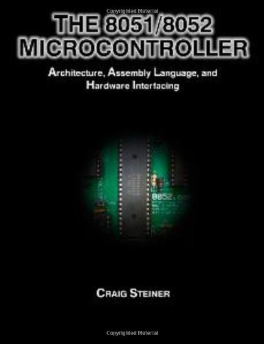The 8051 8052 Microcontroller Architecture Assembly Language And Hardware Interfacing