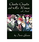 img - for [ [ [ Charlie Chaplin and His Women [ CHARLIE CHAPLIN AND HIS WOMEN ] By Guzov, Irwin ( Author )Sep-01-2001 Paperback book / textbook / text book