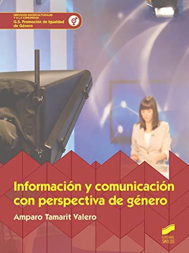 Información y comunicación con perspectiva de genéro: 71 (Servicios Socioculturales y a la Comunidad) por Tamarit Valero, Amparo
