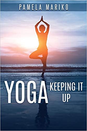 Yoga: Keeping It up :: Amazon.es: Pamela June MARIKO: Libros ...