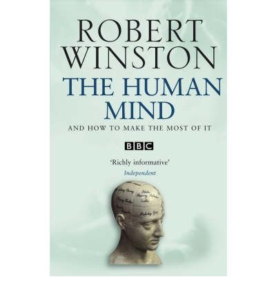 The Human Mind: And How To Make The Most Of It