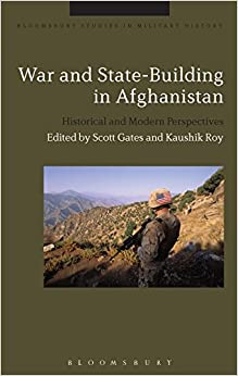 Book War and State-Building in Afghanistan Bloomsbury Studies in Military History