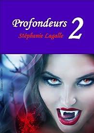 Profondeurs 2 par Stéphanie Lagalle