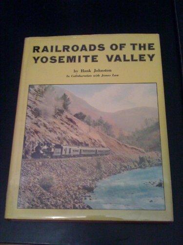 Railroads of the Yosemite Valley (Railroads Of The Yosemite Valley)