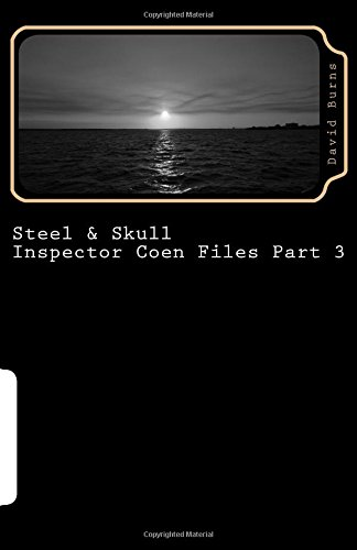 Steel & Skull: 3 (Inspector Coen Files) (Volume 3)
