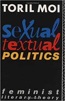 theory of sexual politics What are the political implications of a feminist critical practice how do the problems of the literary text relate to the priorities and perspectives of feminist politics as a whole.