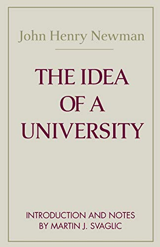 The Idea of A University (Notre Dame Series in the Great Books) (Notre Dame Series in Great Books) (John Henry Newman The Idea Of A University)