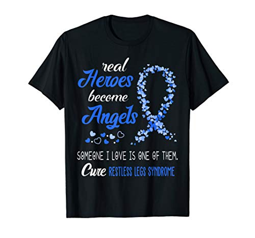Real Heroes Become Angels Cure Restless Legs Syndrome Shirt (Best Cure For Restless Legs)