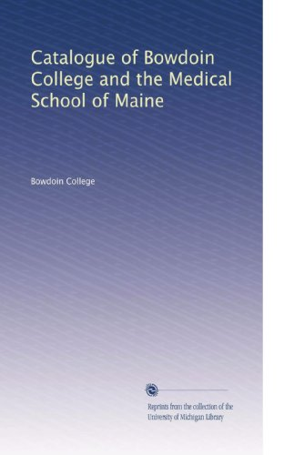 Catalogue of Bowdoin College and the Medical School of Maine (Volume 48)